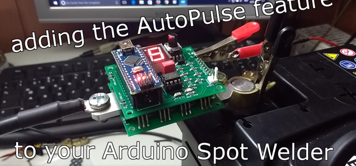 "Adding the ""AutoPulse"" feature to your Arduino Spot Welder"